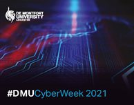 Want to learn more about cybersecurity? Don't miss DMU Cyber Week 2021