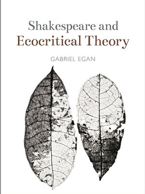 Image of the front cover of Shakespeare Ecocritical Theory by Gabriel Egan