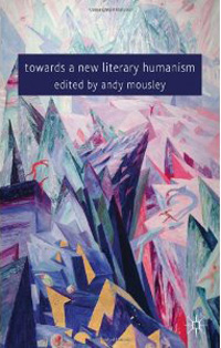 Towards a New Literary Humanism - Andy Mousley
