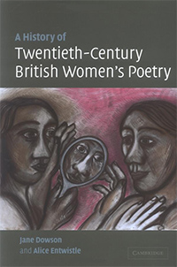 A History of Twentieth-Century British Women's Poetry - Jane Dowson and Alice Entwistle