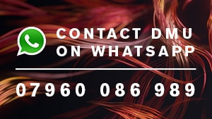 Contact DMU on Whatsapp on 07960 086 989