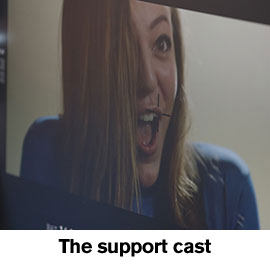 The support cast